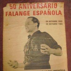 Carteles Políticos: CARTEL DOBLE CARA. 50 ANIVERSARIO, FALANGE ESPAÑOLA. ARRIBA ESPAÑA. 62,5 X 44,5 CM. Lote 85372160