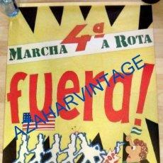 Carteles Políticos: CARTEL IV MARCHA A ROTA CONTRA LA BASE MILITAR, AÑO 1986, MUY RARO, 59X82 CMS. Lote 86046592