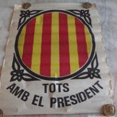 Carteles Políticos - INTERESANTE CARTEL POLITICO ORIGINAL ESCUDO GENERALITAT TOTS AMB EL PRESIDENT 1977 - 86938636