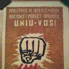 Carteles Políticos: CARTEL POLÍTICO: PROLETARIS DE TOTS ELS PÄISOS, NACIONS I POBLES OPRIMITS : UNIU - VOS. Lote 93765780