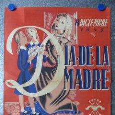 Carteles Políticos: DIA DE LA MADRE, 8 DE DICIEMBRE DE 1945 - FRANCO, JUVENTUDES SECCION FEMENINA FET JONS. Lote 97655471