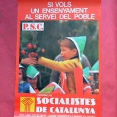 Carteles Políticos: SOCIALISTES DE CATALUNYA - P.S.C. - ENSENYAMENT - PRINTER 1977 - TRANSICION - 47,50 X 68 CM. Lote 99884659