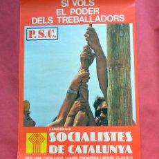 Carteles Políticos: SOCIALISTES DE CATALUNYA - P.S.C. - TREVALLADORS - PRINTER 1977 - TRANSICION - 47,50 X 68 CM. Lote 99884883