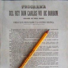Carteles Políticos: CARLISMO.'PROGRAMA DEL REY DON CARLOS VII DE BORBON' [1869] 1 HOJA TAMAÑO 31X22CM.. Lote 103700675