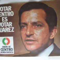 Carteles Políticos: CARTEL ELECCIONES DE 1977. UCD. ADOLFO SUAREZ. 60 X 40 CM. Lote 107959911