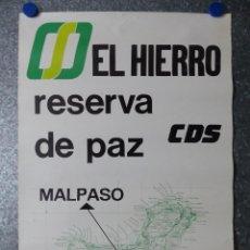 Carteles Políticos: CDS EL HIERRO - RESERVA DE PAZ, MALPASO - AÑOS 1980-90. Lote 108894331