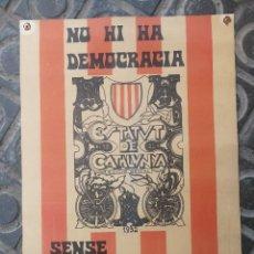 Carteles Políticos: CARTEL POLÍTICO ESTATUT DE CATALUNYA- NO HI HA DEMOCRACIA, SENSE ESTATUT I GENERALITAT.1976. 45X32CM. Lote 114994731