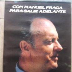 Affissi Politici: CARTEL ORIGINAL DE LAS ELECCIONES PRESIDENCIALES DE 1986 COALICION POPULAR MANUEL FRAGA. Lote 231443375