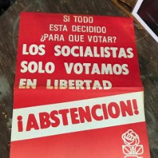 Carteles Políticos: CARTEL POLITICO PSOE ABSTENCION - LOS SOCIALISTAS SOLO VOTAMOS EN LIBERTAD. Lote 119047539