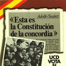 Carteles Políticos: CARTEL CONSTITUCION 1978 REFERENDUM UCD ORIGINAL. Lote 120675815