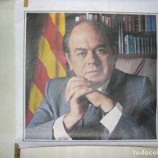 Carteles Políticos: CARTEL POLITICO JORDI PUJOL SOLO FOTOGRAFIA RECORTE DE CARTEL. Lote 121963267