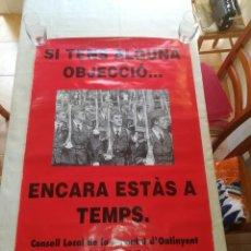 Carteles Políticos: SI TENS ALGUNA OBJECCIÓ......ENCARA ESTÁS A TEMPS - CONSELL LOCAL DE LA JOVENTUD - ONTINYENT. Lote 125196855