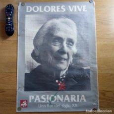 Carteles Políticos: GRAN CARTEL POSTER DE LA PASIONARIA DOLORES VIVES LA FLOR DEL SIGLO XX 20 PARTIDO COMUNISTA. Lote 125236243