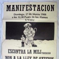 Carteles Políticos: CARTEL MANIFESTACION ESCONTRA LA MILI. OXECION. 1988. OVIEDO. EN ASTURIANO. ASTURIAS. Lote 125304959