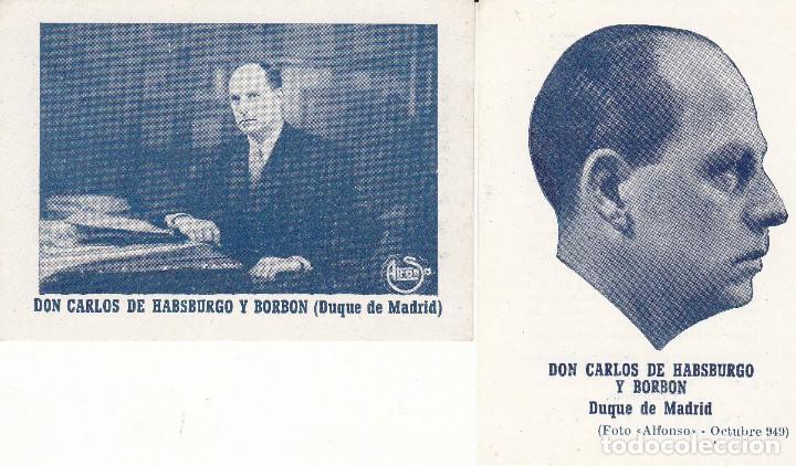 PUBLICIDAD: OCTUBRE 1949 - DON CARLOS DE HABSBURGO Y BORBON / DUQUE DE MADRID (Coleccionismo - Carteles gran Formato - Carteles Políticos)