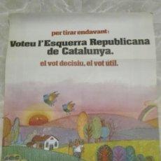 Carteles Políticos: CARTEL ORIGINAL PER TIRAR ENDEVANT.ERC.1980.CATALUNYA.70X100. Lote 128167703