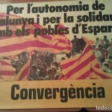 Carteles Políticos: 1977 POSTER POLÍTICO CATALÁN: CONVERGENCIA Y ESQUERRA / CATALUÑA. Lote 128709103
