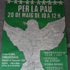 Carteles Políticos: CARTEL DE LA CADENA HUMANA PER LA PAU - IMPRENTA ALGRAF - 1984 BARCELONA . Lote 128793959