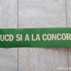 Carteles Políticos: CARTEL DE UCD. SI A LA CONCORDIA. 11,5 X 56 CM.. Lote 183700510