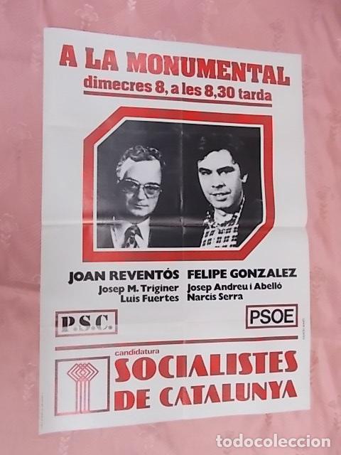 CARTELL POLITIC P.S.C. PSOE. JOAN REVENTOS. FELIPE GONZALEZ. CANDIDATURA SOCIALISTES DE CATALUNYA (Coleccionismo - Carteles gran Formato - Carteles Políticos)