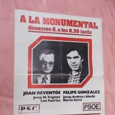 Carteles Políticos: CARTELL POLITIC P.S.C. PSOE. JOAN REVENTOS. FELIPE GONZALEZ. CANDIDATURA SOCIALISTES DE CATALUNYA. Lote 132751374