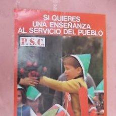 Carteles Políticos: CARTEL POLITICO SI QUEIERES UNA ENSEÑANZA AL SERVICIO DEL PUEBLO P.S.C. SOCIALISTES DE CATALUNYA1977. Lote 132756934