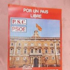 Carteles Políticos: CARTEL POLITICO. POR UN PAIS LIBRE. P.S.C. SOCIALISTES DE CATALUNYA. 1977. Lote 132757146