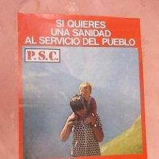 Carteles Políticos: CARTEL POLITICO SI QUEREIS UNA SANIDAD AL SERVICIO DEL PUEBLO P.S.C. SOCIALISTES DE CATALUNYA 1977. Lote 132757390