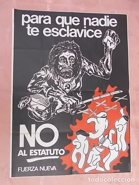 CARTEL POLITICO. QUE NADIE TE ESCLAVICE. NO AL ESTATUTO. FUERZA NUEVA. 1979 (Coleccionismo - Carteles gran Formato - Carteles Políticos)