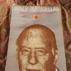 Carteles Políticos: PÓSTER POLÍTIC JOSEP TARRADELLAS- PRESIDENT GENERALITAT CATALUNYA, EDICIONS 62- 1977, 68X41CM.. Lote 135151314