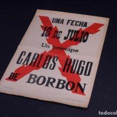 Carteles Políticos: CELEBRACION DEL 18 DE JULIO EN FAVOR DEL PRINCIPE CARLOS HUGO DE BORBON 1964-68. Lote 135769522