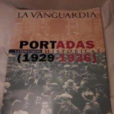 Carteles Políticos: PORTADAS HISTÓRICAS LA VANGUARDIA 1929 - 1936 50 LÁMINAS. Lote 136019442
