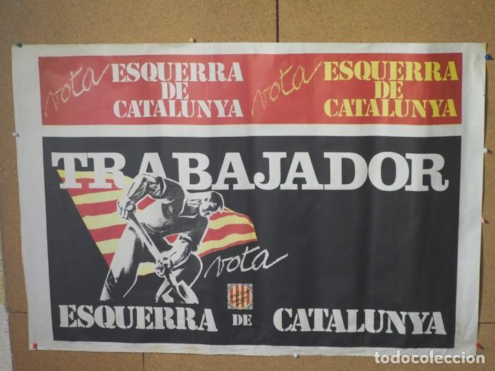 CARTEL POLITICO ESQUERRA DE CATALUNYA 1977 TRABAJADOR 100 X 68 CM (Coleccionismo - Carteles gran Formato - Carteles Políticos)