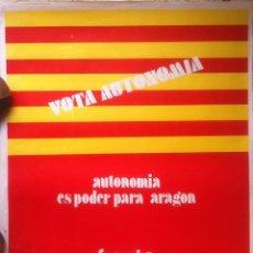 Carteles Políticos: CARTEL. ELECTORAL DEL FRENTE AUTONOMISTA ARAGONÉS - ELECCIONES GENERALES DE1977 ZARAGOZA 50 X 66. Lote 158044144