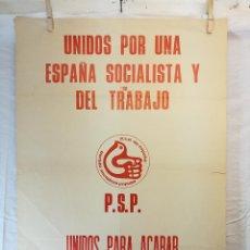 Carteles Políticos: CARTEL POLITICO PSP PARTIDO SOCIALISTA POPULAR --ACABAREMOS CON EL FRANQUISMO. Lote 139517222