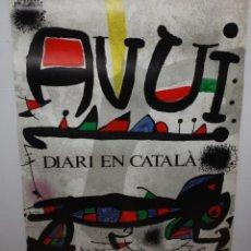 Carteles Políticos: AVUI-DIARI EN CATALÀ- CARTEL JOAN MIRÓ-1975.. Lote 140546506