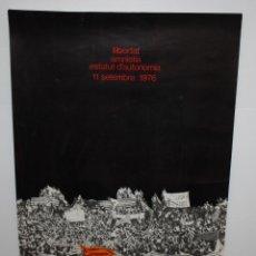 Carteles Políticos: CARTEL- DE LA PRIMERA DIADA DE CATALUNYA-11 DE SETEMBRE 1976.EN SANT BOI.. Lote 140562898