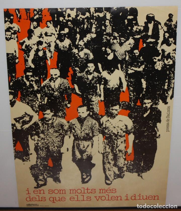 RAIMÓN-I EN SOM MOLTS MÉS DELS QUE ELLS VOLEN I DIUEN-CARTEL POLITICO.1976. (Coleccionismo - Carteles gran Formato - Carteles Políticos)