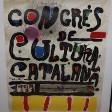 Carteles Políticos: CARTEL DE JOAN MIRO DEL AÑO 1977. CONGRÉS DE CULTURA CATALANA. 75 X 57 CM.. Lote 140564226