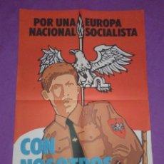 Carteles Políticos: CARTEL DE CEDADE DE 62X42CMS DE LOS AÑOS 80 POR UNA EUROPA NACIONALSOCIALISTA. Lote 140574494