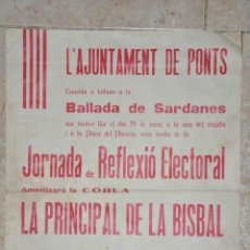 Carteles Políticos: CARTEL AJUNTAMENT DE PONS, PONTS, JORNADA REFLEXIO ELECTORAL 1980, LERIDA. Lote 143433894