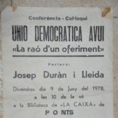 Carteles Políticos: CARTEL UNIO DEMOCRATICA DE CATALUNYA, JOSEP DURAN I LLEIDA, PONS, PONTS,L1978, LERIDA. Lote 143434446