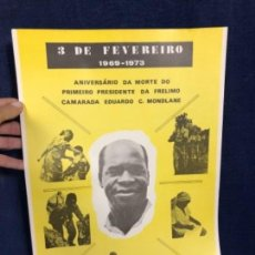 Carteles Políticos: CARTEL 3 FEVREIRO 1969 1973 ANIVERSARIO MORTE PRESIDENTE FRELIMO MONDLANE REPUBLICA MOÇAMBIQUE. Lote 144440298