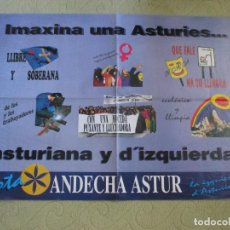Carteles Políticos: VOTA ANDECHA ASTUR, LA IZQUIERDA D´ASTURIES. AÑOS 90, GRAN FORMATO 138X97 CM ASTURIAS. Lote 155750306