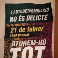 Carteles Políticos - CARTEL ORIGINAL -A3- 21 F PAREMOS TODO 2019 - CATALUÑA - INDEPENDENTISMO - POLITICA - 156011374