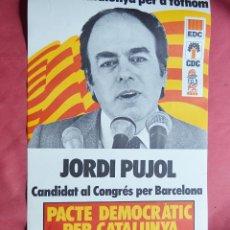 Carteles Políticos: JORDI PUJOL - PACTE DEMOCRATIC PER CATALUNYA - EDC - CDC - PSC - CARTEL POLITICO - 60 X 42 CM . Lote 156057226