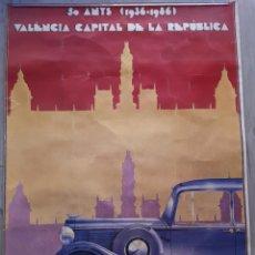 Carteles Políticos: POSTER CARTEL VALENCIA CAPITAL DE LA REPUBLICA 50 ANYS 1936-1986. Lote 156622426
