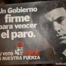 Carteles Políticos: ELECCIONES. CARTEL VOTA PSOE, FELIPE GONZÁLEZ. IMPRIME ALTAMIRA S.A. AÑO 1979. 67 X 48 CMS. Lote 159593442