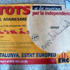 Carteles Políticos: POSTER . TOTS A LA MARXA PER LA INDEPENDENCIA - MARESNE - 1995. Lote 159776634
