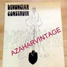 Carteles Políticos: RARO CARTEL SINDICAL DENUNCIAR CONSTRUIR, 1976, 43X63 CMS. Lote 162351186